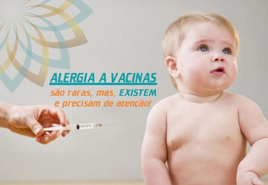 ALERGIA A VACINAS – PODE EXISTIR!