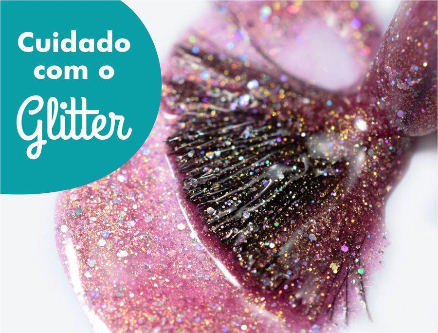 Cuidado com o Glitter