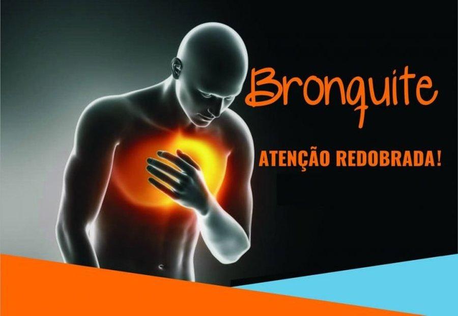 BRONQUITE – ATENÇÃO REDOBRADA!